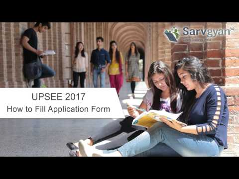 Learn How to fill UPSEE 2017 Application Form | Step by Step Guide