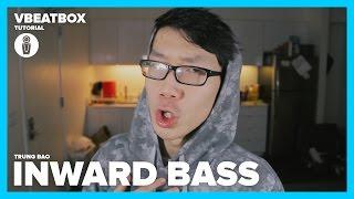 INWARD BASS (Part 1) || VBeatbox Tutorial || Trung Bao || Hướng Dẫn Beatbox