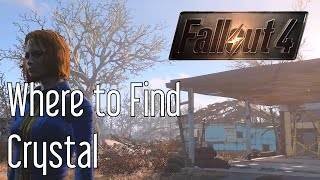 Where to Find Crystal in Fallout 4