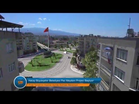 """Hatay Büyük Şehir Belediyesi """"İskenderun Pac Meydanı Projesi"""" Başlıyor."""