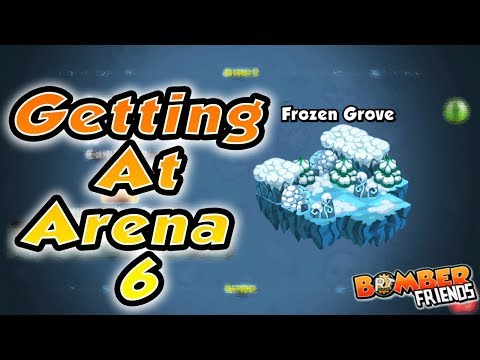 Bomber Friends - Getting at Arena 6