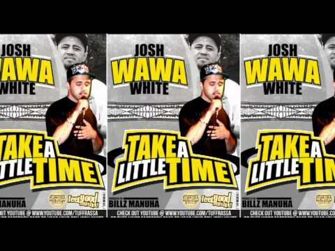 Josh WAWA White - Take A Little Time