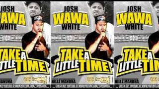 Download Josh WAWA White - Take A Little Time MP3 song and Music Video
