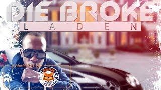 Laden - Die Broke [Dolly House Riddim] April 2018