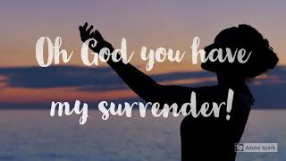 You Have My Surrender- Centric Worship feat Lauren Daigle Lyrics