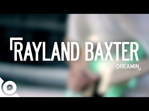 Rayland Baxter - Dreamin' | OurVinyl Sessions