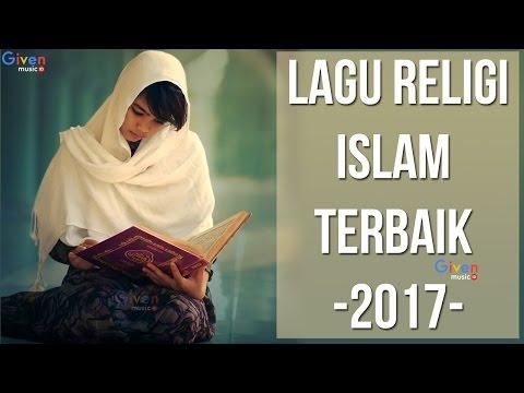 Lagu Islam terbaru 2017 (Lagu Religi Islam Terbaik)