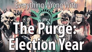 Everything Wrong With The Purge  Election Year