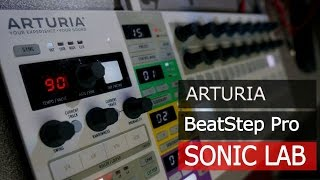 Arturia Beat Step Pro Sonic LAB Review