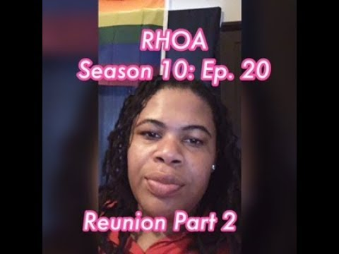 Download (REVIEW) Real Housewives of Atlanta   Season 10: Ep. 20   Reunion Part 2 (RECAP)