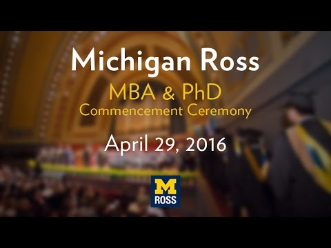 Michigan Ross Commencement Ceremony - MBA & PhD