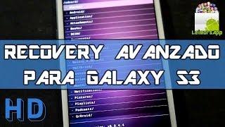 COMO INSTALAR EL RECOVERY AVANZADO EN SAMSUNG GALAXY S3 I9300