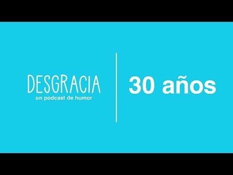 Desgracia — Episodio 1 — 30 Años
