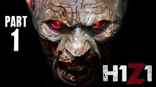 H1Z1 Gameplay Walkthrough Part 1 - THE EVIL DEAD ZONE