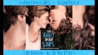 Ed Sheeran - All Of The Stars - TFiOS Soundtrack