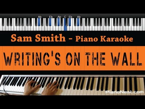 Sam Smith - Writing's On the Wall - Piano Karaoke / Sing Along / Cover with Lyrics