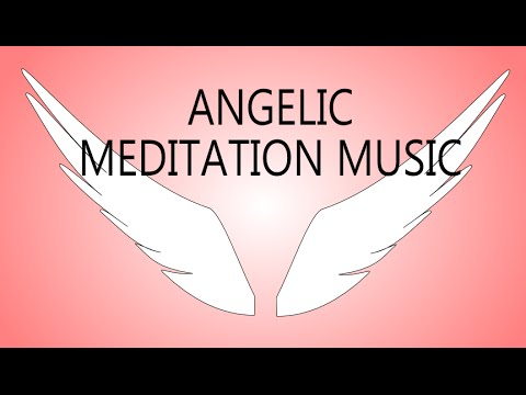 Soft Angelic Meditation Music -