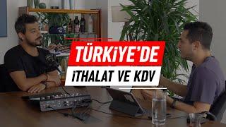 Türkiye'de İthalat ve KDV | Kısa ve Öz 012