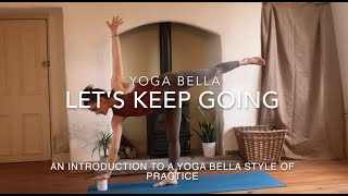 Let's Keep Going! Class 2 - Taking the next steps in your introduction to yoga with Yoga Bella.