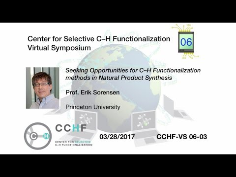 CCHF-VS 6.3 | Prof. Sorensen: Seeking Opportunities for C–H Functionalization methods in Synthesis
