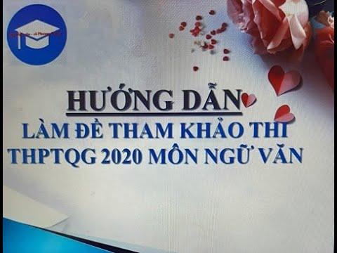 GIẢI ĐỀ THAM KHẢO KÌ THI THPTQG 2020  NGỮ VĂN
