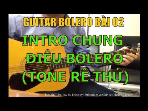 Intro điệu Bolero Rê thứ + Kỹ thuật Bass, láy (Hướng dẫn dạo intro điệu bolero) - Bài 02