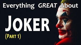 Everything GREAT About Joker! (Part 1)