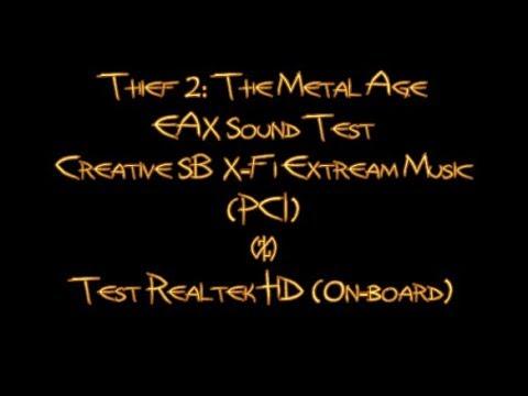 Thief 2: The Metal Age EAX Sound Test
