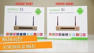 Phân biệt KIWI BOX S1 chính hãng và hàng nhái