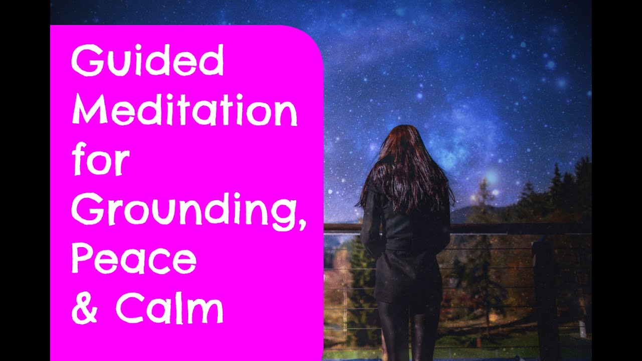 Guided Meditation for Grounding, Peace and Calm