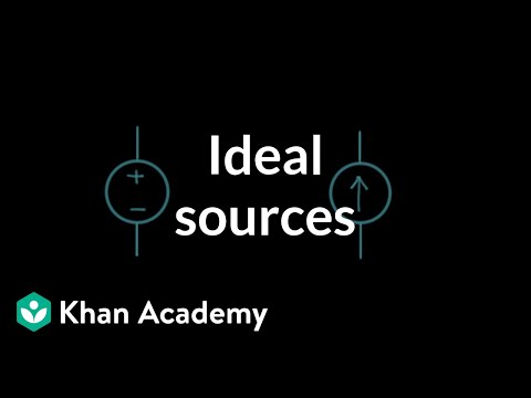 Ideal sources   Circuit analysis   Electrical engineering   Khan Academy