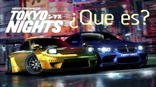 Need for Speed Tokyo Nights - ¿Que es?