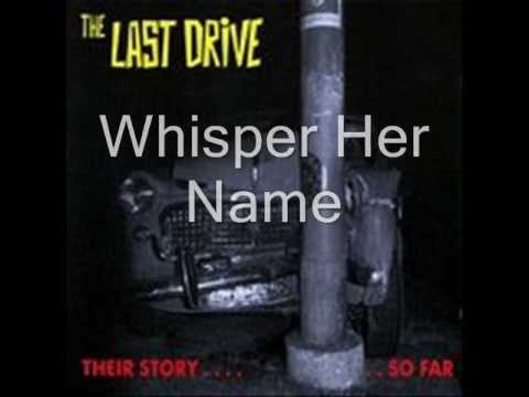 The Last Drive-Whisper Her Name
