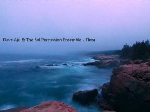Dave Aju & The Sol Percussion Ensemble - Flexa