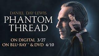Phantom Thread - Trailer - Own it 3/27 on Digital & 4/10 Blu-ray & DVD