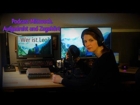 Podcast MIttwoch????Aufgedreht und Zugehört - Folge#1 - Wer ist Leo?  - Vanessa Blank