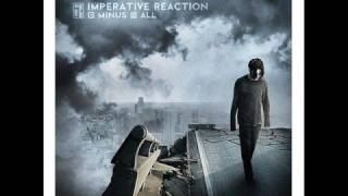 Imperative Reaction - Minus All - You Remain