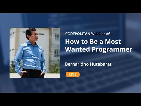 CodePolitan Webinar #06 - How to Be a Most Wanted Programmer