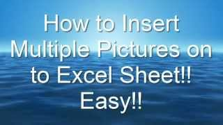 how to insert multiple pictures on to excel sheet easy no softwares needed
