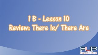 1B - Lesson 10 - Review: There Is / There Are