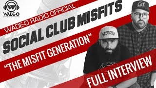 "Social Club Misfits ""The Misfit Generation"" Full Interview"