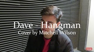 Hangman - Dave (Mitchell Wilson Cover)