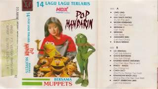 POP MANDARIN MUPPET 14 LAGU TERLARIS  80 an