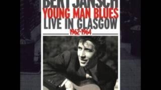 Bert Jansch - Young Man Blues - Angie
