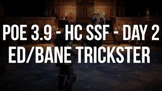 POE 3.9 - DAY 2- HC SSF ED/Bane Trickster