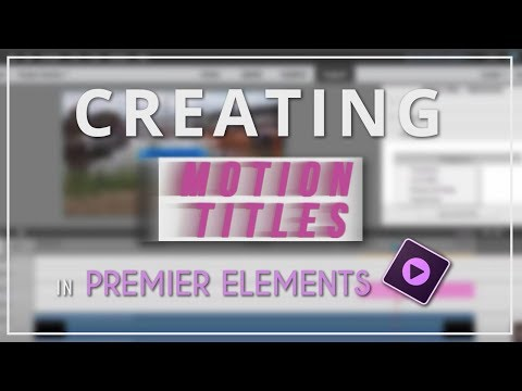 Creating Motion Titles In Premier Elements