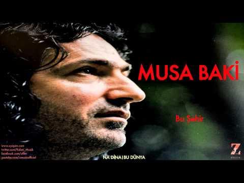 Musa Baki - Bu Şehir