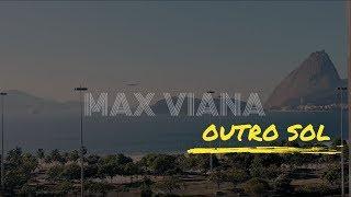 Baixar MAX VIANA - OUTRO SOL