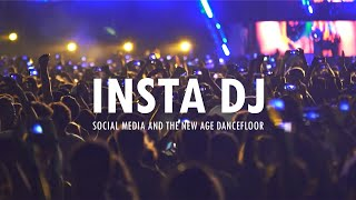 INSTA DJ | Social Media and the New Age Dancefloor - A Production by Pioneer DJ