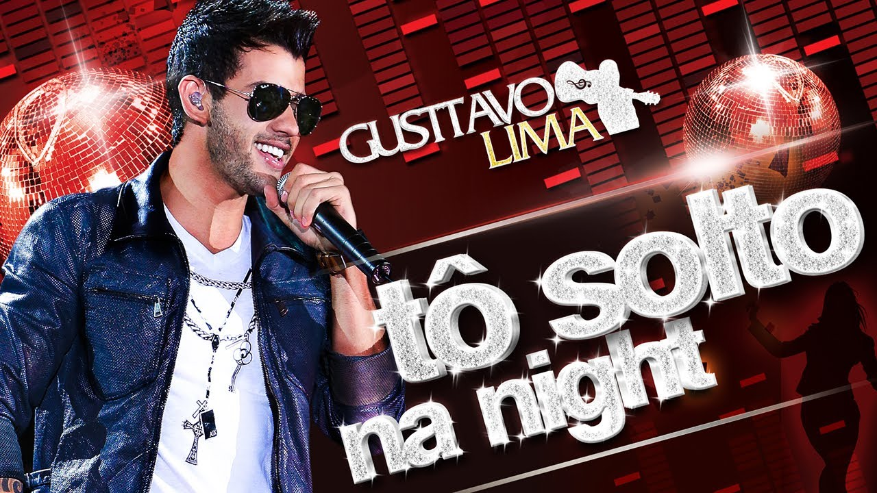 Gusttavo Lima - Tô Solto Na Night - (Lyric Vídeo)